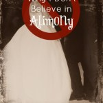 Why I Don't Believe in Alimony