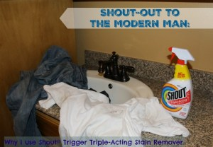 Shout-Out to the Modern Man: Shout® Trigger Triple-Acting Stain Remover Helps Keep Us Current