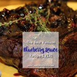 The Best Venison with Blueberry Sauce Recipe EVER!
