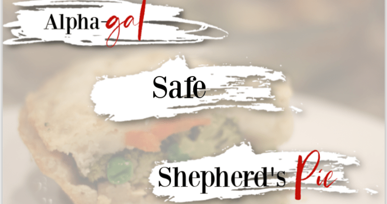 Alpha-gal Safe Shepherd's Pie Recipe