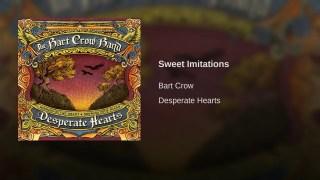 Bart Crow Band – Sweet Imitations Thumbnail