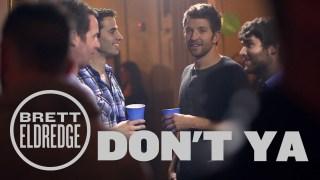 Brett Eldredge – Don't Ya Thumbnail