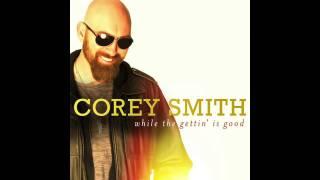 Corey Smith – Even Tho Thumbnail