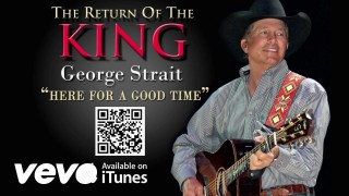 George Strait – Here For A Good Time Thumbnail