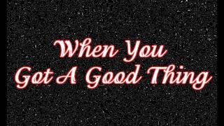 Lady Antebellum – When You Got A Good Thing Thumbnail