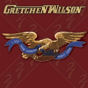 """Review of Gretchen Wilson's new CD, """"I Got Your Country Right Here"""""""