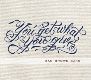 """Another Day … Another Contest! Enter to win Zac Brown Band """"You Get What You Give"""""""