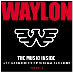 Waylon Jennings: The Music Inside, Volume 1 CD Review and Contest