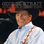 Two Texans – George Strait and Robert Earl Keen – offer up two great discs