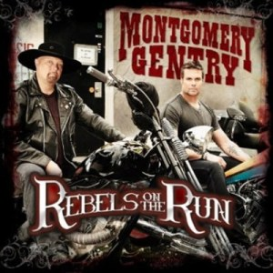 """CD Review: Montgomery Gentry, """"Rebels on the Run""""–release date Oct. 18, 2011"""