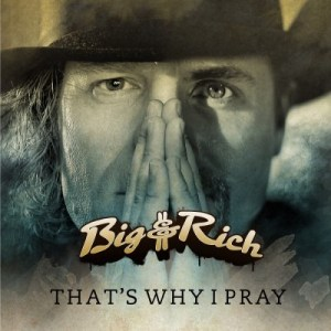 "Big & Rich give us a very creative cover for ""That's Why I Pray"""