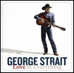 George Strait to Release New Album Love Is Everything on May 14th