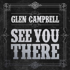 CD Review: Glen Campbell, See You There