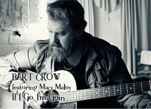 Rising country music artist Bart Crow releases new music video for If I Go, I'm Goin