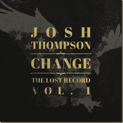 josh-thompson-change-the-lost-record-vol-1-album-cover-300x300