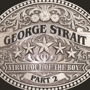"George Strait Releases ""Strait Out Of The Box: Part 2"" Exclusively With Walmart Nov. 18"