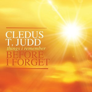 Cledus T. Judd Releases 'Things I Remember Before I Forget'