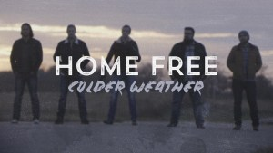 """Home Free debuts chilling video cover of """"Colder Weather"""""""
