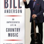"""Whisperin' Bill"" Anderson Marks 2017 With ""One Of The Best Autobiographies"" By Forbes And Extended Nationwide Tour"
