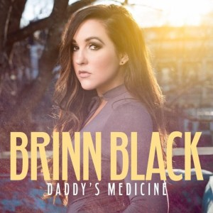 "Country Singer/Songwriter Brinn Black debuts single and music video for ""Daddy's Medicine"""