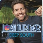 Josh Turner's DEEP SOUTH Debuts at No. 1 on Billboard Top Country Albums Chart