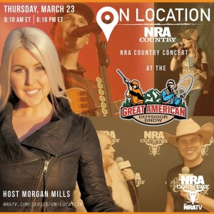 """Exclusive New Series """"On Location"""" Launches On NRA TV – Features Country Music & Outdoor Celebrities – Hosted by Morgan Mills"""