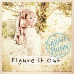 """Sarah Dunn Band Releases New Single """"Figure It Out"""" Fans Can Enter to Win VIP Tour Bus Experience"""