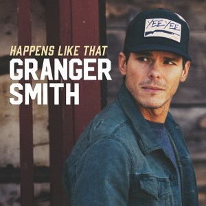 """Granger Smith new single """"Happens Like That"""" available worldwide"""