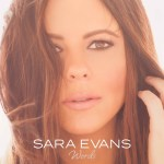 """Sara Evans sets July 21 release date for new album """"Words"""""""