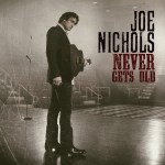 "Joe Nichols' new album, ""Never Gets Old"" to be released July 28"