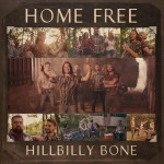 "Home Free kicks up the dirt with ""Hillbilly Bone"""