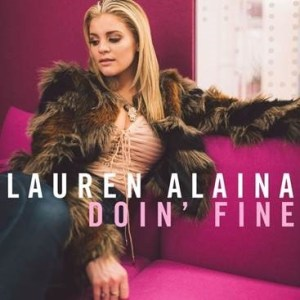 "Lauren Alaina Releases New Music Video for ""Doin' Fine"" Today"