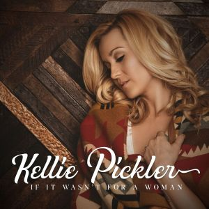 "Kellie Pickler's ""If It Wasn't For A Woman"""