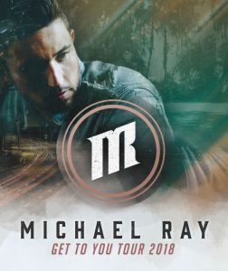 """Michael Ray kicks off third leg of """"Get  You Tour"""" with sold-out shows"""