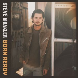 Steve Moakler's BORN READY available for pre-order today