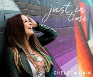 """Chelsea Bain releases """"Just In Time"""" EP"""