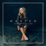 "Sarah Darling releases new single ""Wasted"""