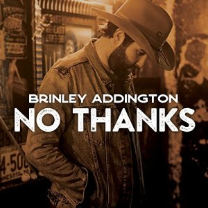 "New single from Brinley Addington, ""No Thanks"" available now"
