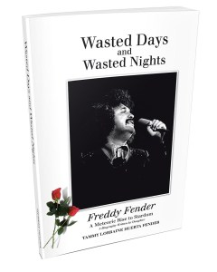 Freddy Fender autobiography 'Wasted Days And Wasted Nights: A Meteoric Rise To Stardom' available online NOW!