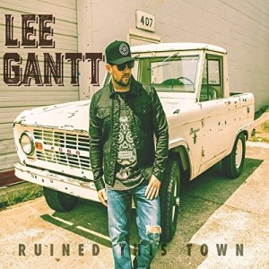 "Lee Gantt's debut single ""Ruined This Town"" gets added to multiple country radio stations across U.S."