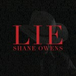 "Shane Owens releases new single ""LIE"""