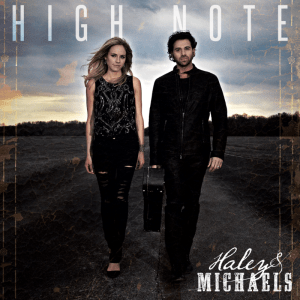 """Haley & Michaels hit a """"High Note"""" with New Single; Available now"""
