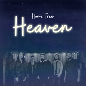 "Home Free sounds like ""Heaven"" in latest music video"