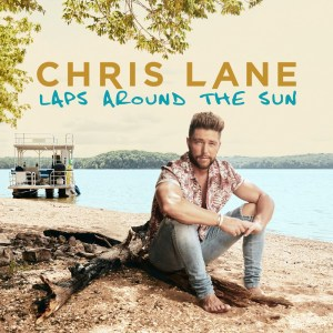 Chris Lane pours a shot of truth with new track from Laps Around the Sun