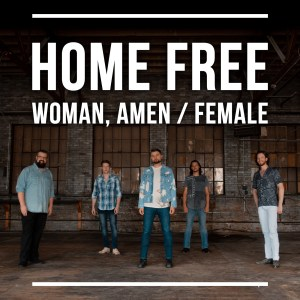 """Home Free never ceases to 'WOW' us!  """"Woman, Amen"""" / """"Female"""" music video"""