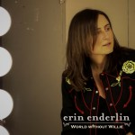 """Erin Enderlin releases anticipated single and music video for """"World Without Willie"""""""