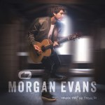 Things That We Drink To: Morgan Evans debut album