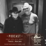 Bobby Bare and Friends Podcast featuring Trace Adkins