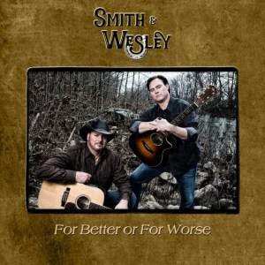 """Smith & Wesley second album, """"For Better or For Worse,"""" releases digitally 9/21/18"""