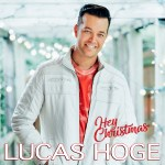 "Lucas Hoge's original holiday single ""Hey Christmas"" available now"